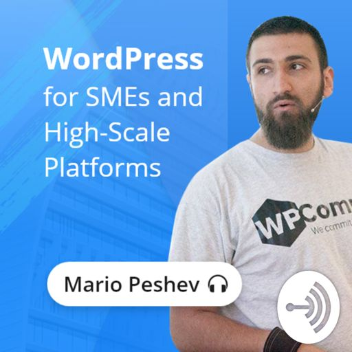 Cover art for podcast WordPress for SMEs and High-Scale Platforms