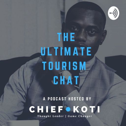 Cover art for podcast Chief Koti's Ultimate Tourism Chat