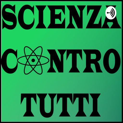 Cover art for podcast Scienza Contro Tutti