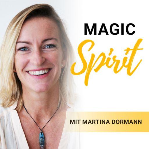 Cover art for podcast Magic Spirit Podcast mit Martina Dormann