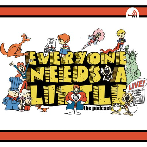 Cover art for podcast Everyone Needs A Little