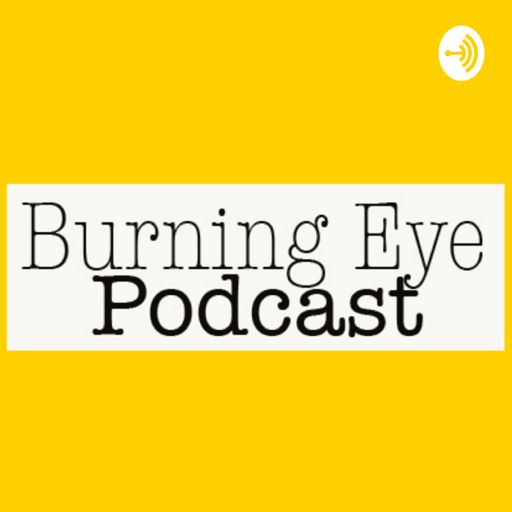 Cover art for podcast Burning Eye Podcast