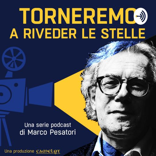 Cover art for podcast Torneremo a riveder le stelle - Una serie podcast di Marco Pesatori
