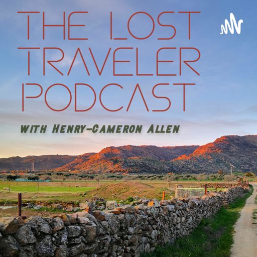 Cover art for podcast The Lost Traveler Podcast with Henry-Cameron Allen