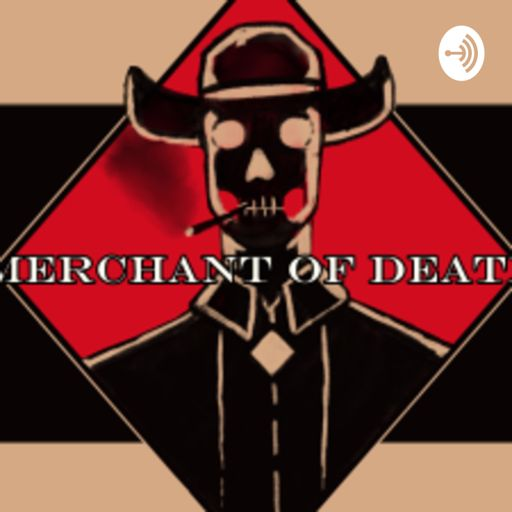 Cover art for podcast Merchant of Death