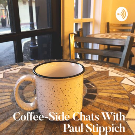 Cover art for podcast Coffee-Side Chats With Paul Stippich