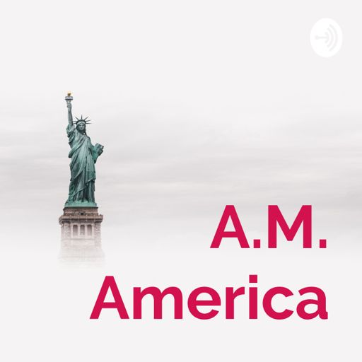 Cover art for podcast A.M. America
