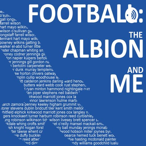 Cover art for podcast Football, the Albion and Me