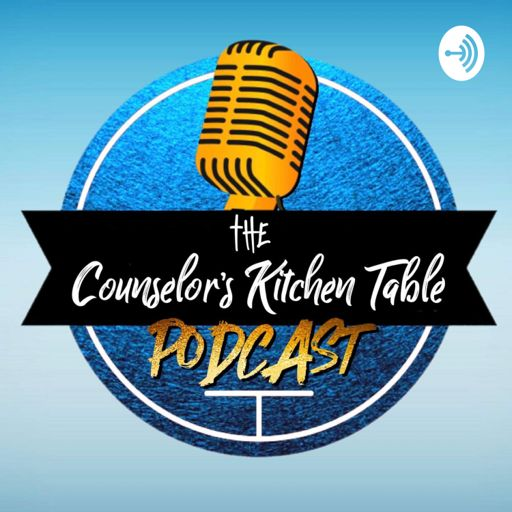 Cover art for podcast The Counselor's Kitchen Table Podcast