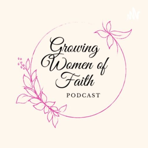 Cover art for podcast Growing Women of Faith Podcast