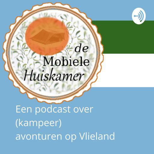 Cover art for podcast de Mobiele Huiskamer, een podcast over (kampeer) avonturen op Vlieland