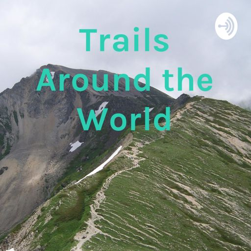 Cover art for podcast Trails Around the World