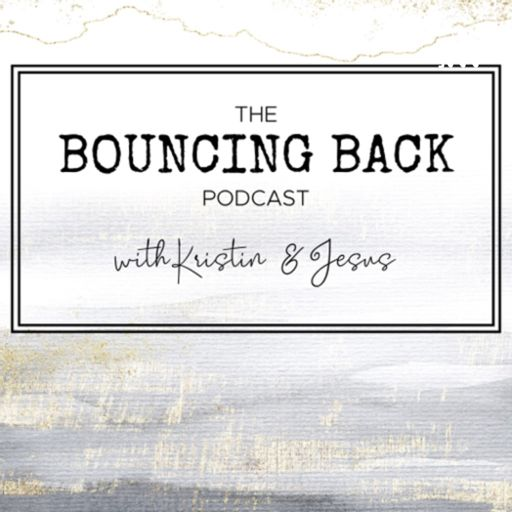 Cover art for podcast Bouncing Back with Kristin and Jesus