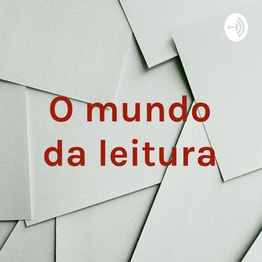 Cover art for podcast O mundo da leitura