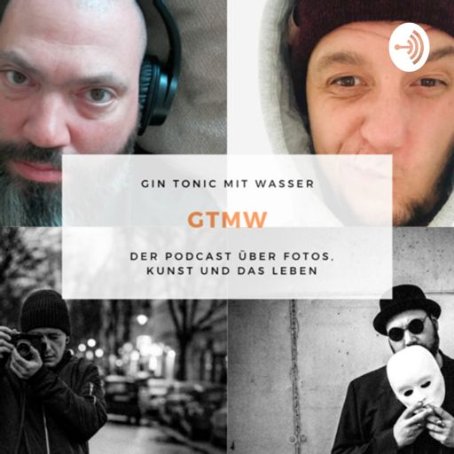 Cover art for podcast GTMW - GIN TONIC MIT WASSER