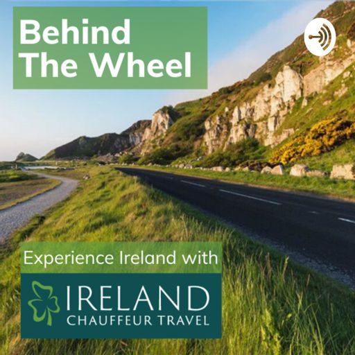 Cover art for podcast Behind the Wheel with Ireland Chauffeur Travel