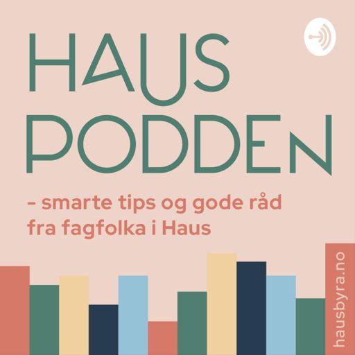Cover art for podcast HausPodden - smarte tips og gode råd fra fagfolka i Haus Byrå