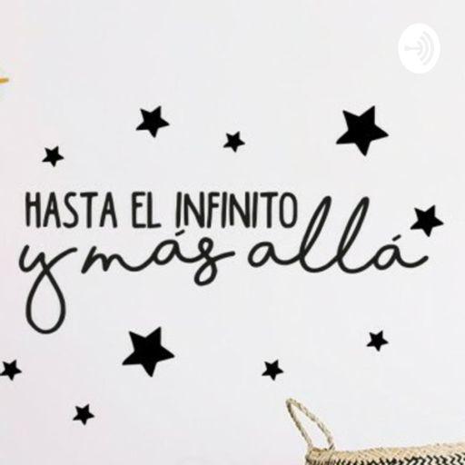Cover art for podcast Hasta El Infinito Y Más Allá...