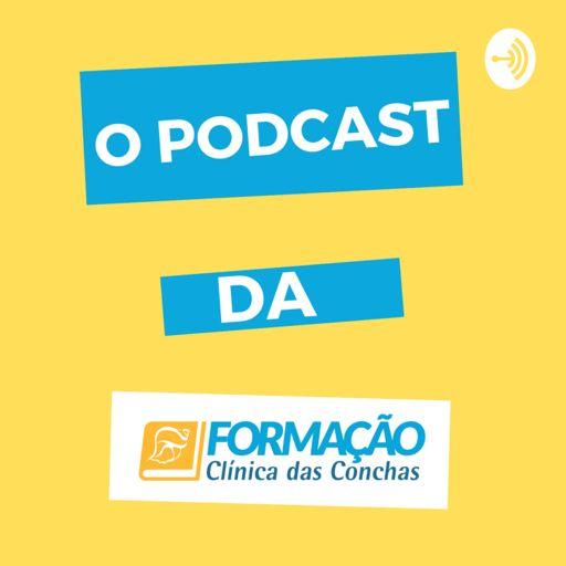 Cover art for podcast O Podcast da Formação Clínica das Conchas