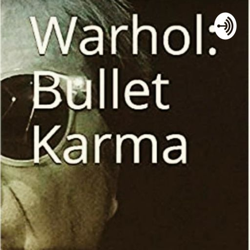 Cover art for podcast Warhol: Bullet Karma by Garry Roost