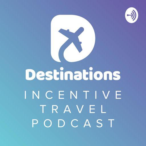 Cover art for podcast Destinations Incentive Travel Podcast