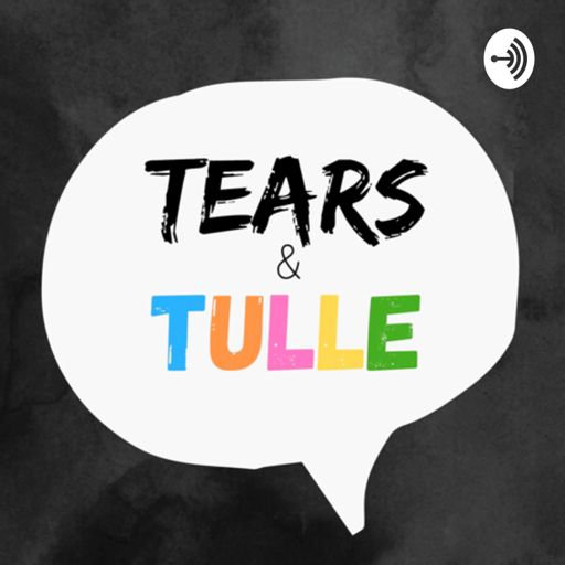Cover art for podcast Tears & Tulle Talk