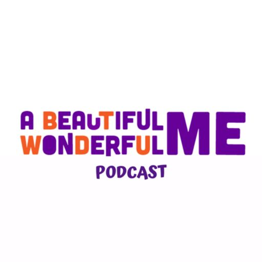 Cover art for podcast A Beautiful Wonderful Me