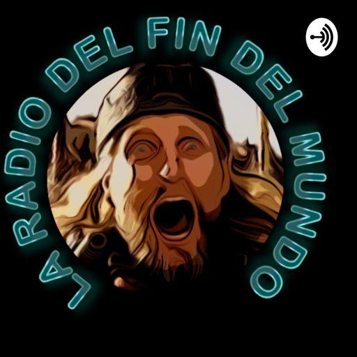 Cover art for podcast La radio del fin del mundo