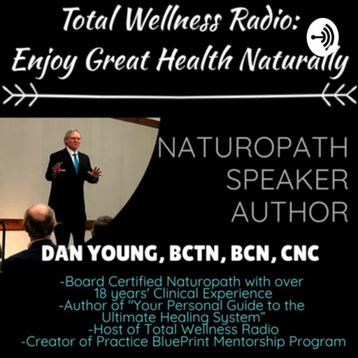 Cover art for podcast Total Wellness Radio: Enjoy Great Health Naturally