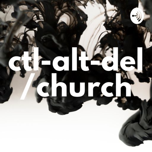 Cover art for podcast ctl-alt-del/church