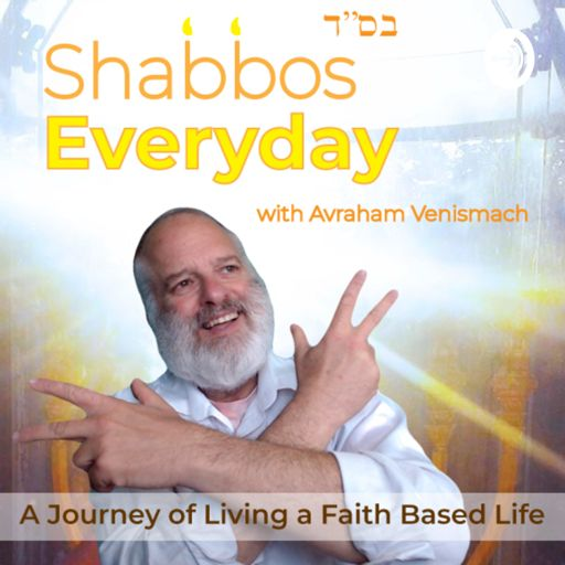 Cover art for podcast Shabbos Everyday!! Channel the POWER of the Sabbath and experience AMAZING success in YOUR life!