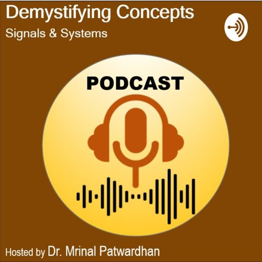 Cover art for podcast Demystifying Concepts: Signals & Systems