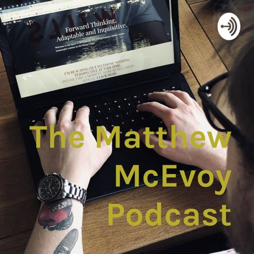 Cover art for podcast The Matthew McEvoy Podcast