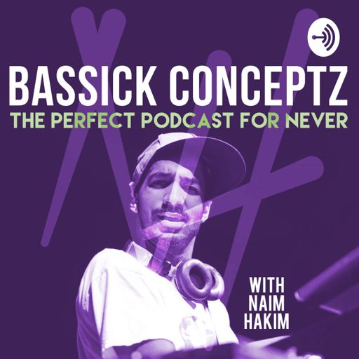 Cover art for podcast Bassick Conceptz: The Perfect Podcast for Never