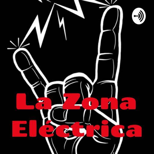 Cover art for podcast La Zona Eléctrica
