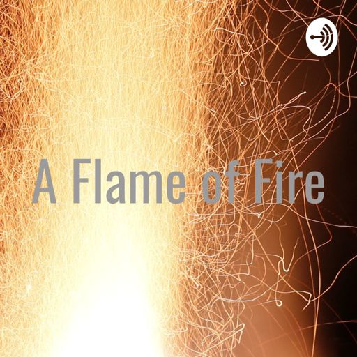 Cover art for podcast A Flame of Fire