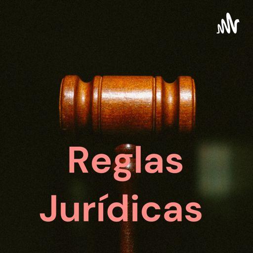 Cover art for podcast Reglas Jurídicas