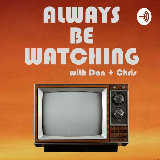 Cover art for podcast Always Be Watching
