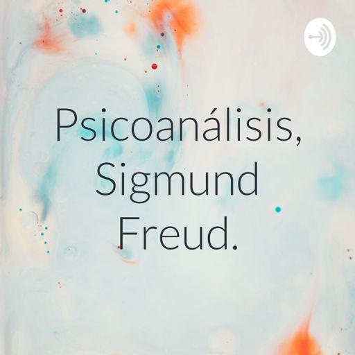Cover art for podcast Psicoanálisis, Sigmund Freud.
