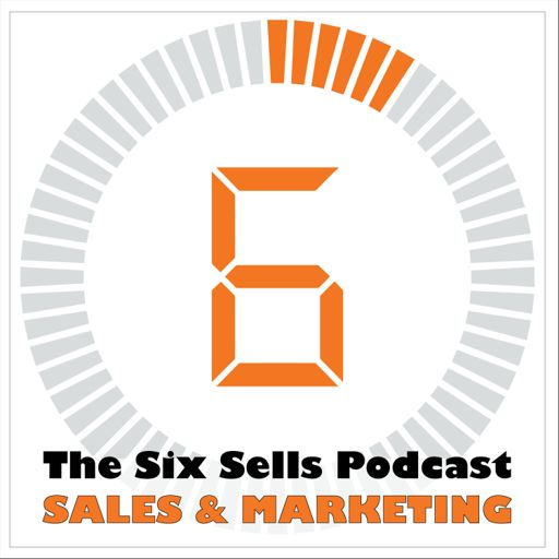 Cover art for podcast The Six Sells podcast