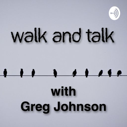Cover art for podcast Walk and Talk with Greg Johnson
