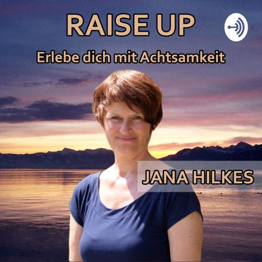 Cover art for podcast Raise Up | Der Podcast für Meditation und Achtsamkeit