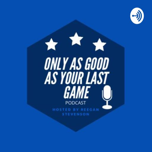Cover art for podcast Only As Good As Your Last Game