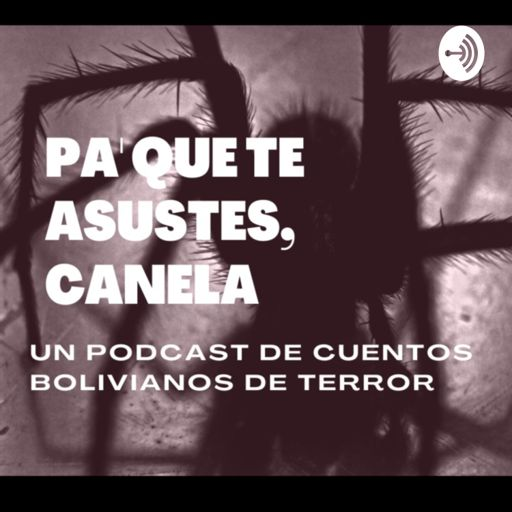 Cover art for podcast Pa' que te asustes, Canela