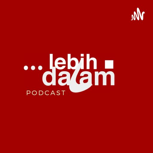 Cover art for podcast Podcast Lebih Dalam