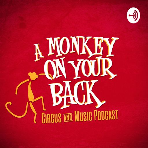 Cover art for podcast A Monkey on Your Back: Circus and Music Podcast