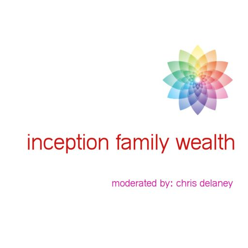 Cover art for podcast Inception Family Wealth Hour