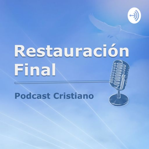 Cover art for podcast Restauración Final