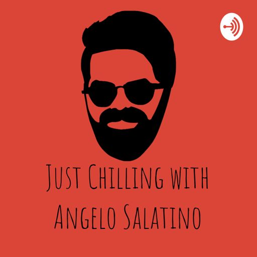 Cover art for podcast Just Chilling with Angelo Salatino