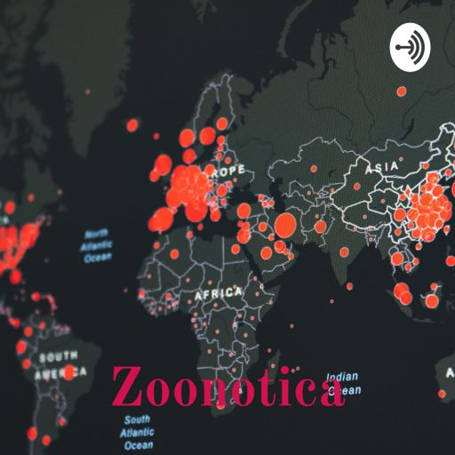 Cover art for podcast Zoonotica: Re-Imagining Post Pandemic international relations